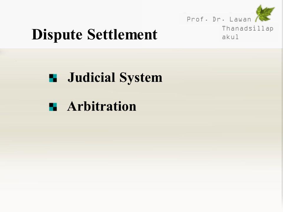 Dispute Settlement Judicial System Arbitration Prof. Dr. Lawan