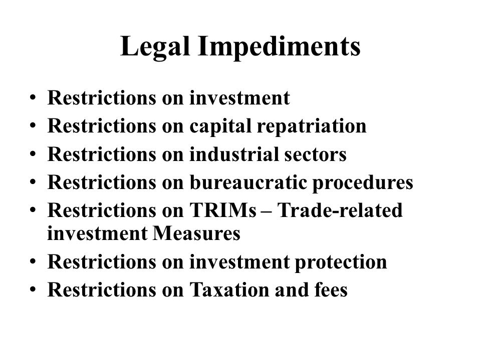 Legal Impediments Restrictions on investment
