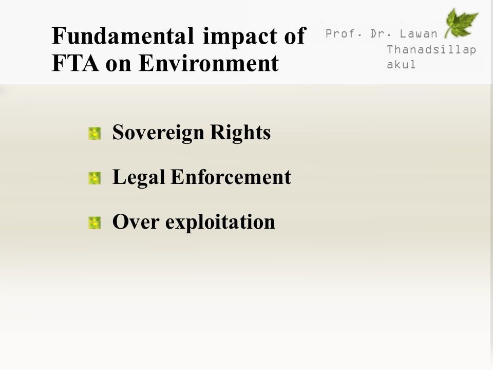 Fundamental impact of FTA on Environment