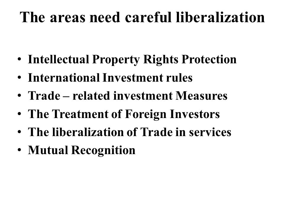 The areas need careful liberalization