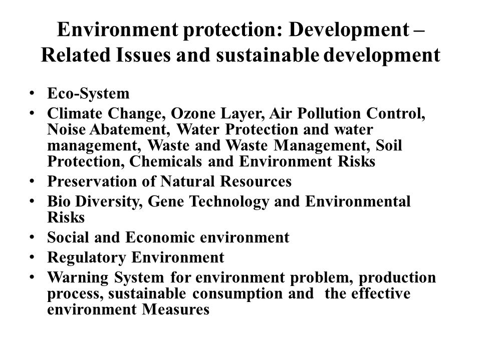Environment protection: Development –Related Issues and sustainable development