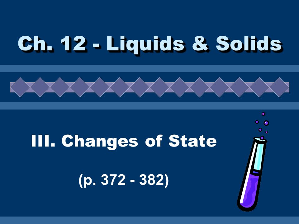 III. Changes of State (p. 372 - 382)
