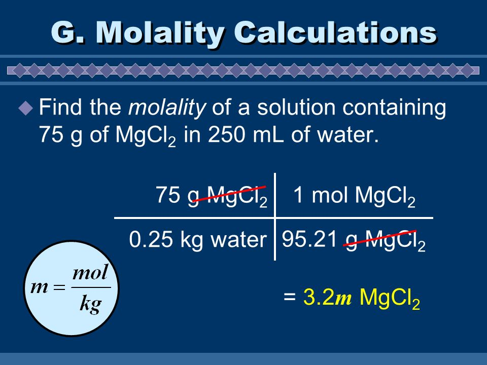 G. Molality Calculations
