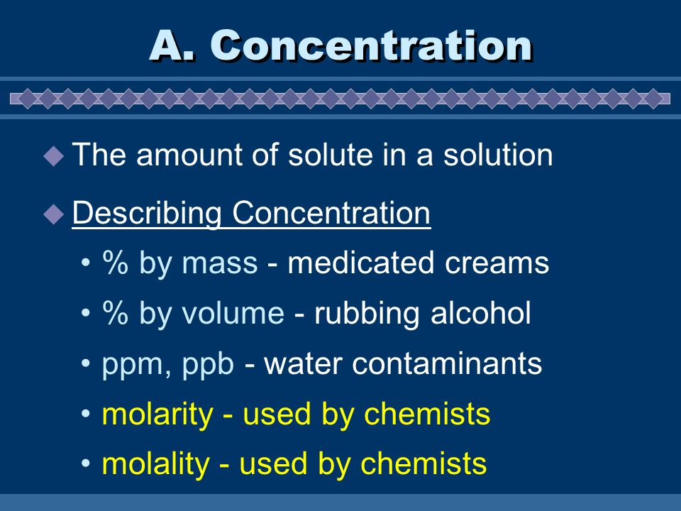 A. Concentration The amount of solute in a solution