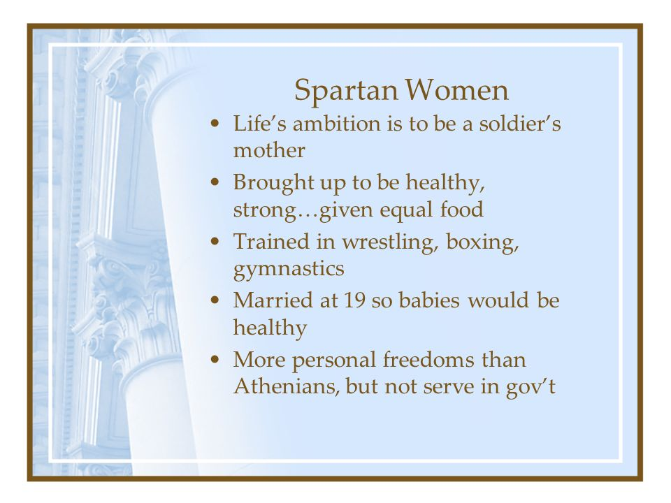 Spartan Women Life's ambition is to be a soldier's mother