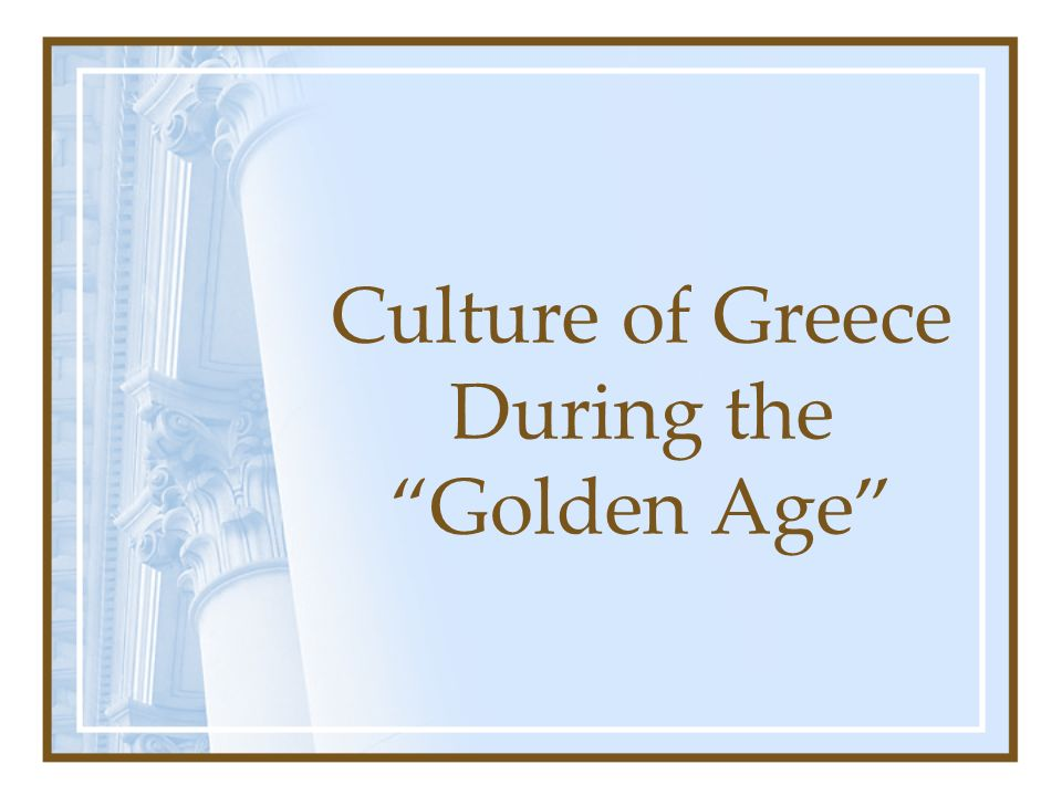 Culture of Greece During the Golden Age