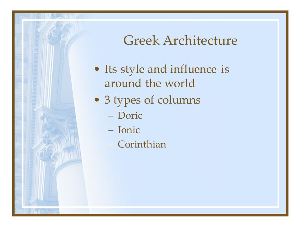 Greek Architecture Its style and influence is around the world
