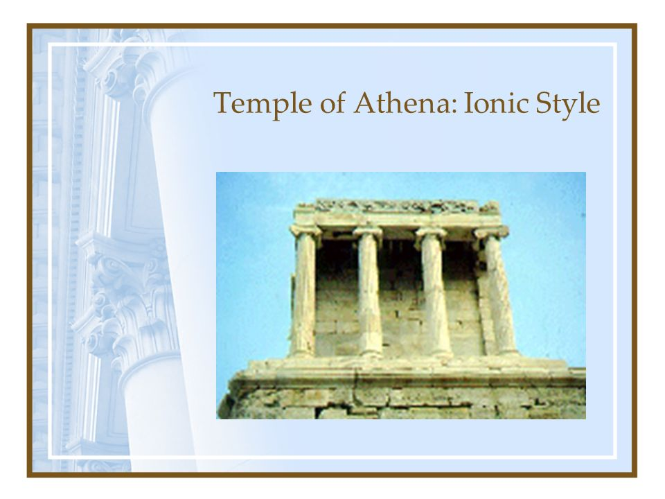 Temple of Athena: Ionic Style