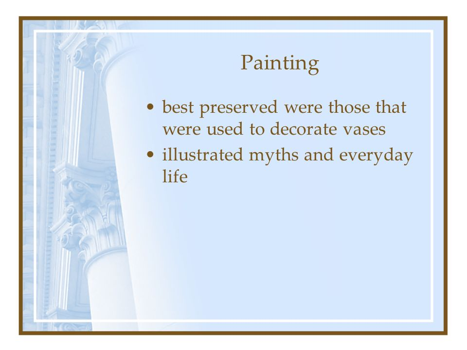 Painting best preserved were those that were used to decorate vases
