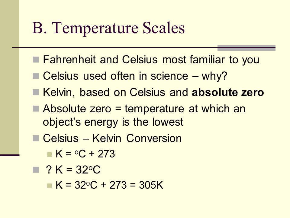 B. Temperature Scales Fahrenheit and Celsius most familiar to you