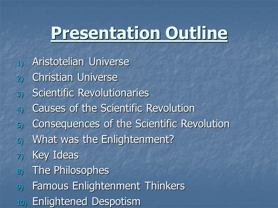 scientific revolution essay outline Essay outline /plan service the enlightenment was enabled by the scientific revolution the changes that came during the age of enlightenment would provide.