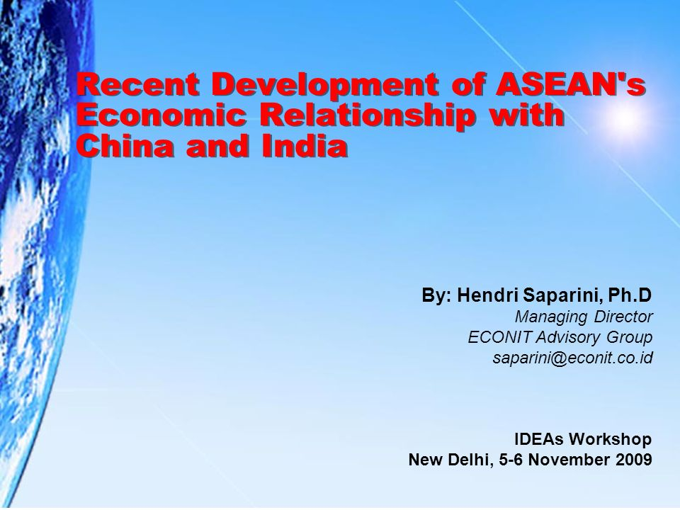 Recent Development of ASEAN s Economic Relationship with China and India