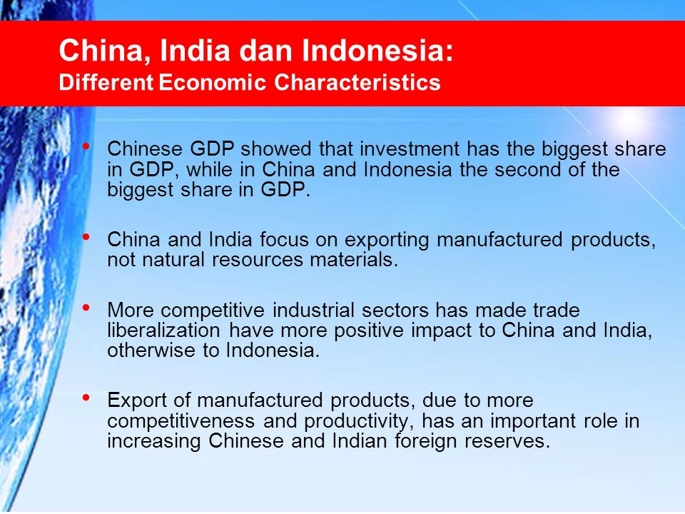 China, India dan Indonesia: Different Economic Characteristics