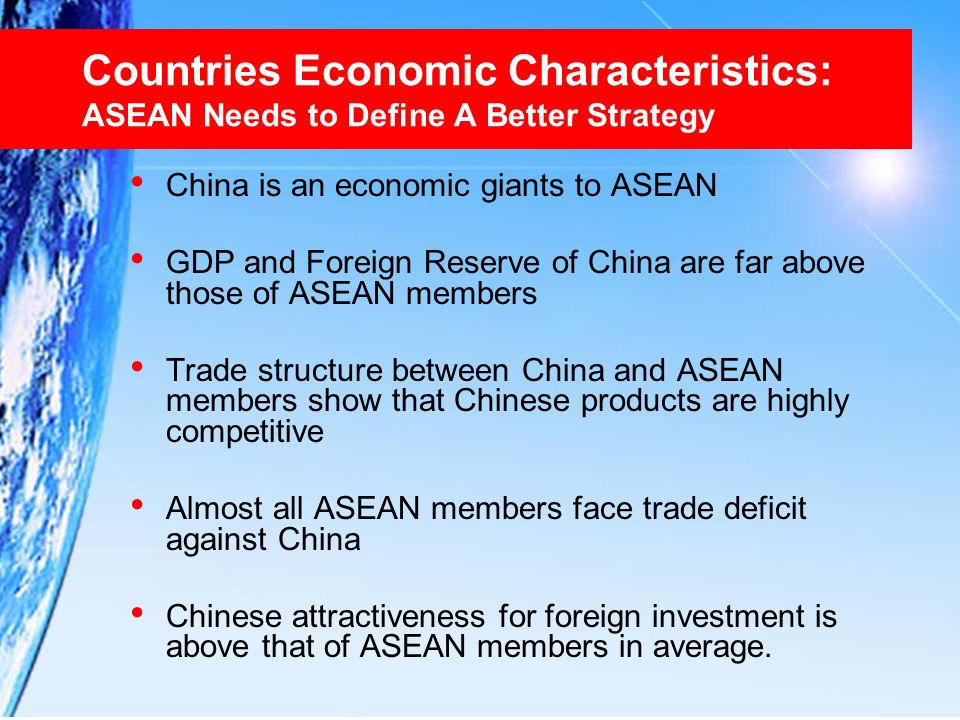 Countries Economic Characteristics: ASEAN Needs to Define A Better Strategy