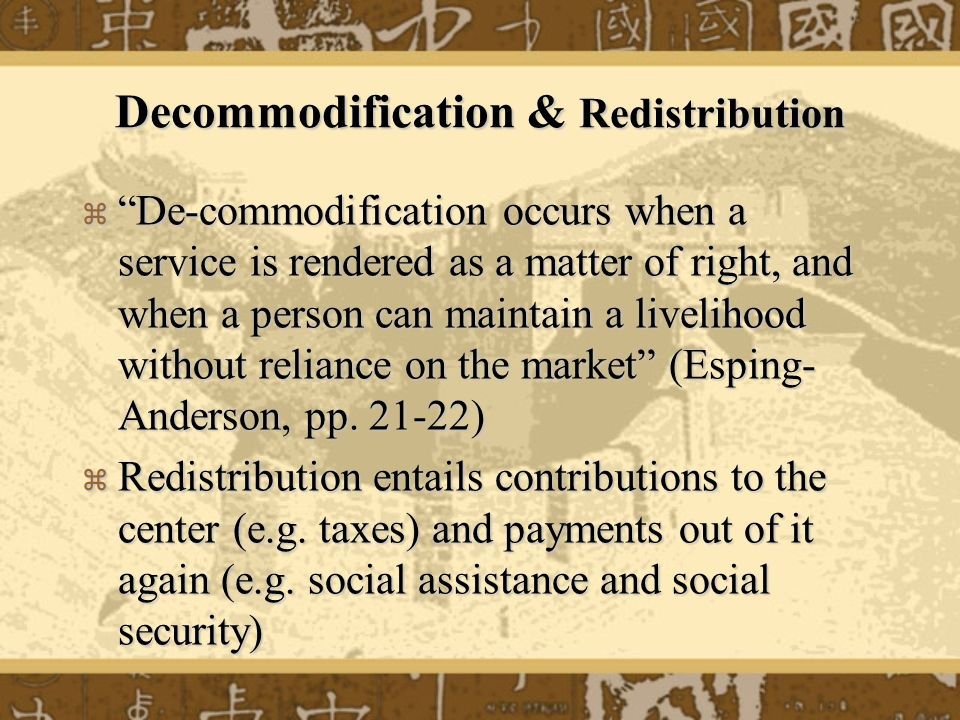 Decommodification & Redistribution