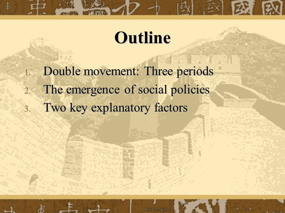 Outline Double movement: Three periods