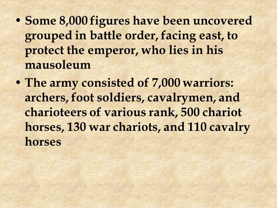 Some 8,000 figures have been uncovered grouped in battle order, facing east, to protect the emperor, who lies in his mausoleum