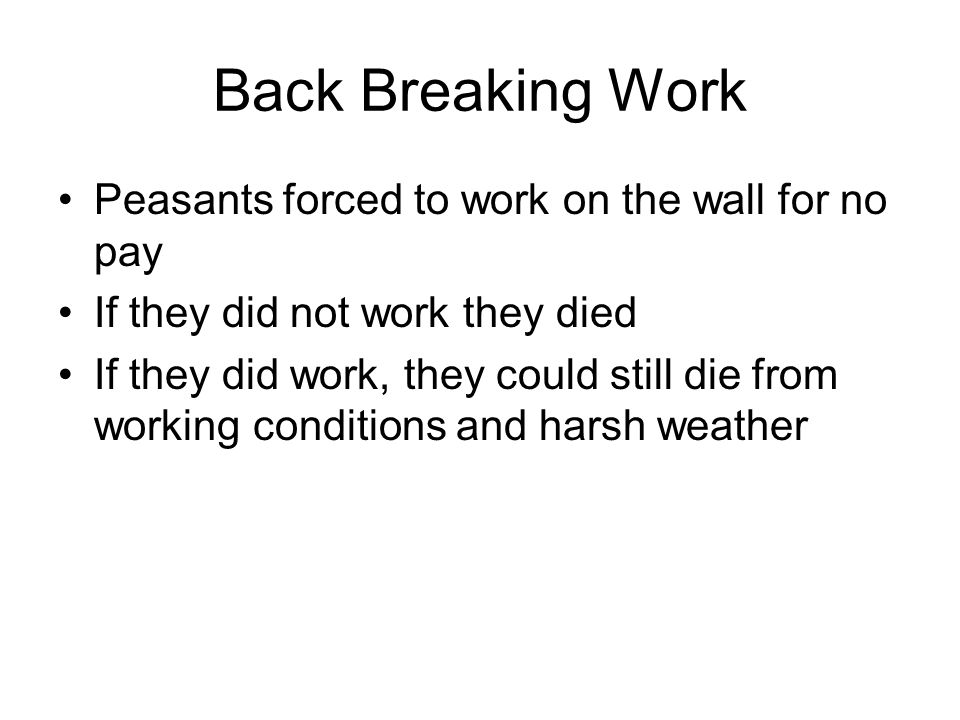 Back Breaking Work Peasants forced to work on the wall for no pay