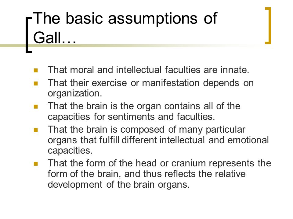 The basic assumptions of Gall…