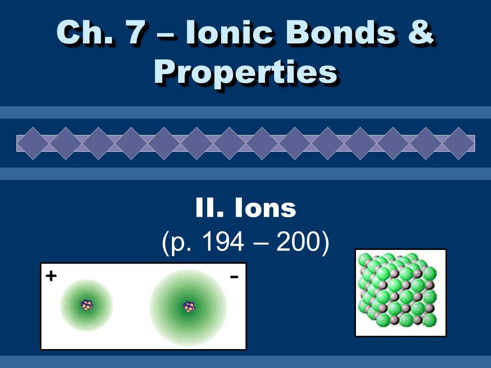 Ch. 7 – Ionic Bonds & Properties