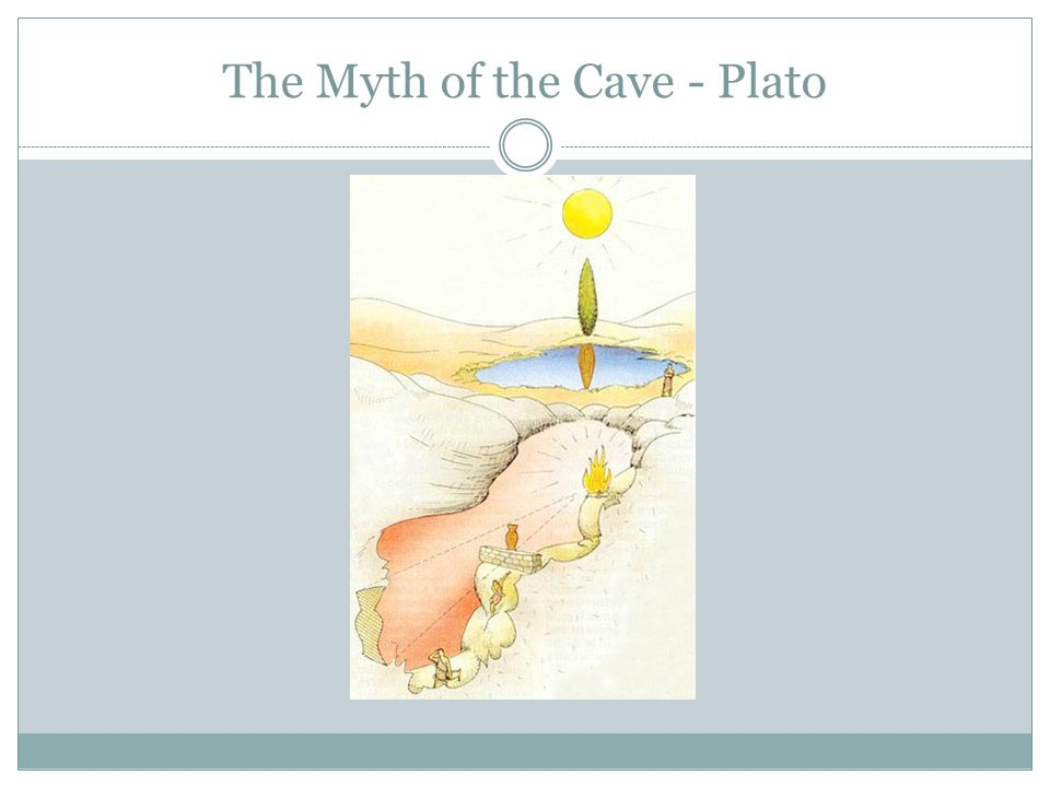 The Myth of the Cave - Plato