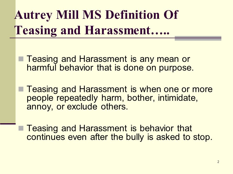 Autrey Mill MS Definition Of Teasing and Harassment…..