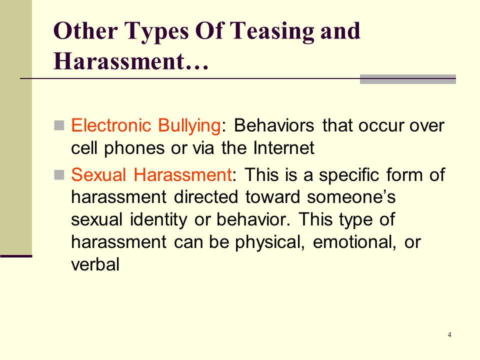 Other Types Of Teasing and Harassment…