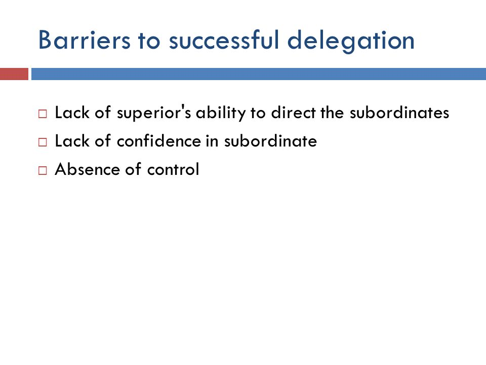 Barriers to successful delegation