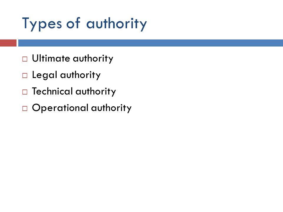 Types of authority Ultimate authority Legal authority