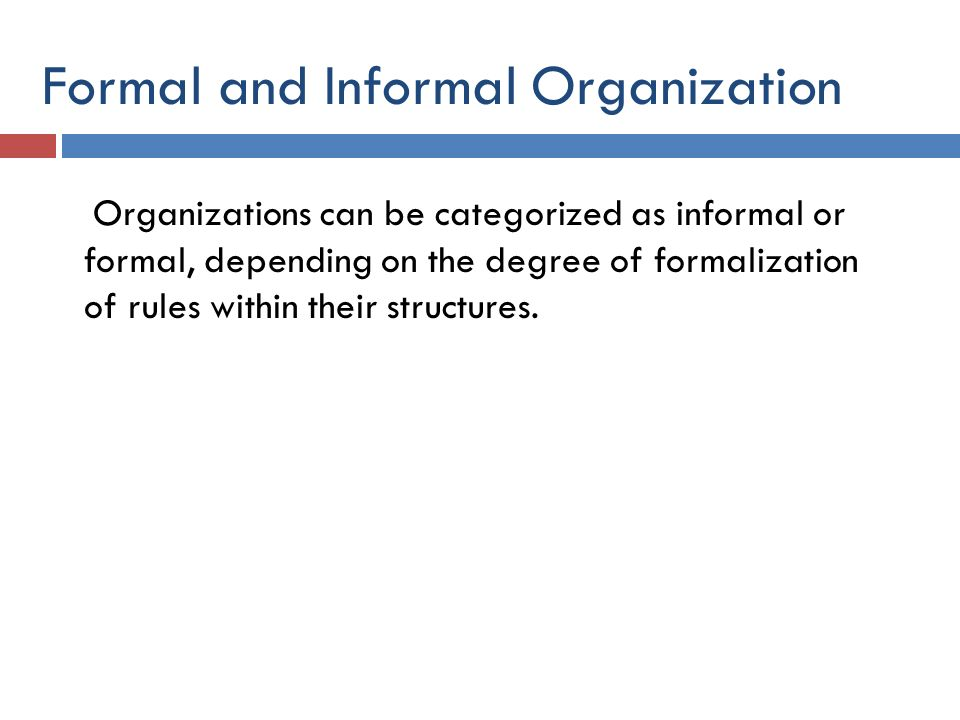 an essay on formal and informal structures within organisations Formal and informal communication structures in the  formal and informal organisations the fundamental concepts of  within the informal organization, .