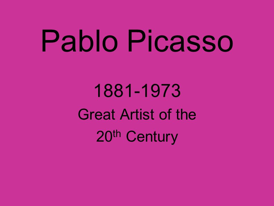 1881-1973 Great Artist of the 20th Century