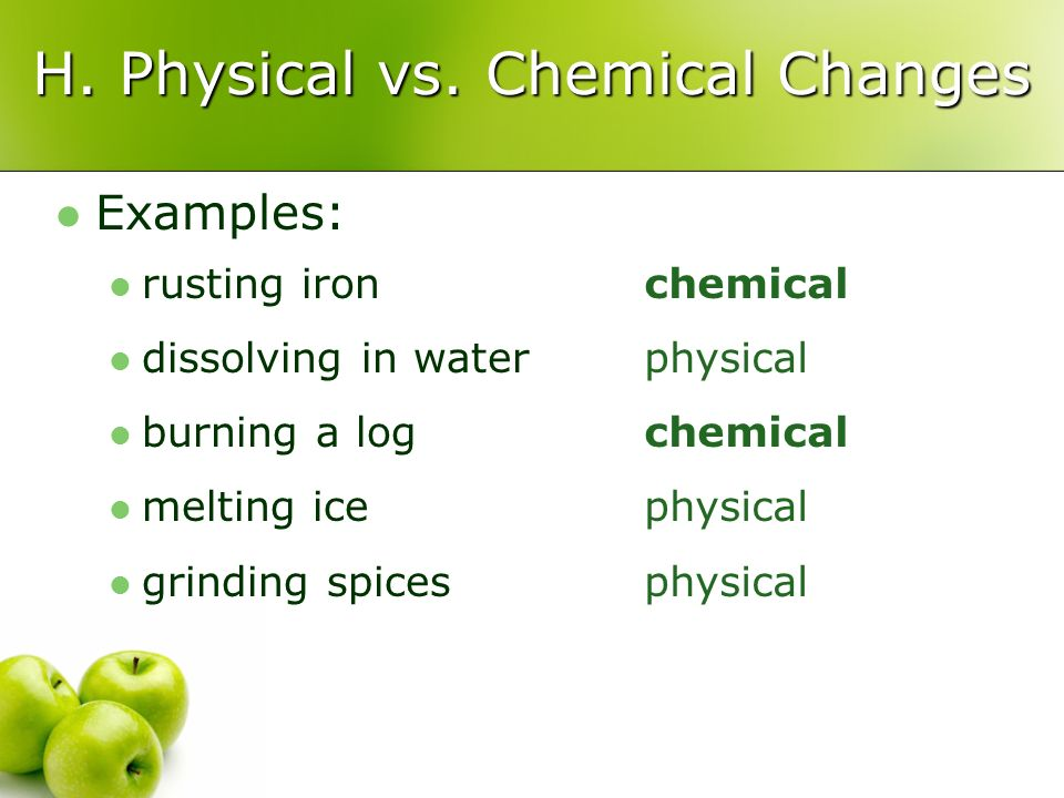 H. Physical vs. Chemical Changes