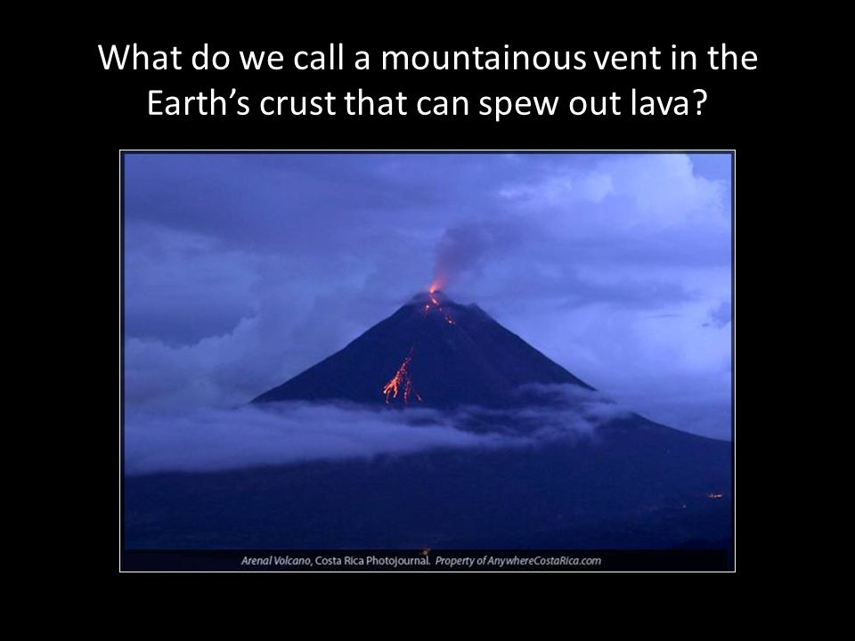 What do we call a mountainous vent in the Earth's crust that can spew out lava