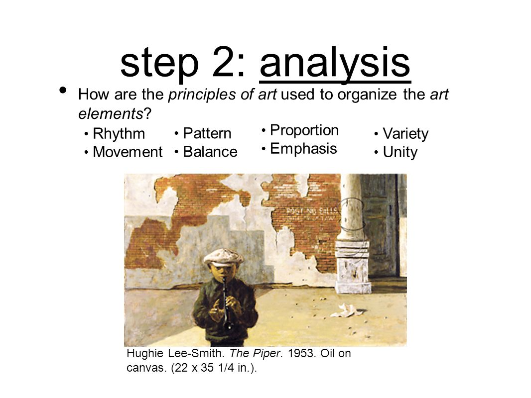step 2: analysis How are the principles of art used to organize the art elements Rhythm. Movement.