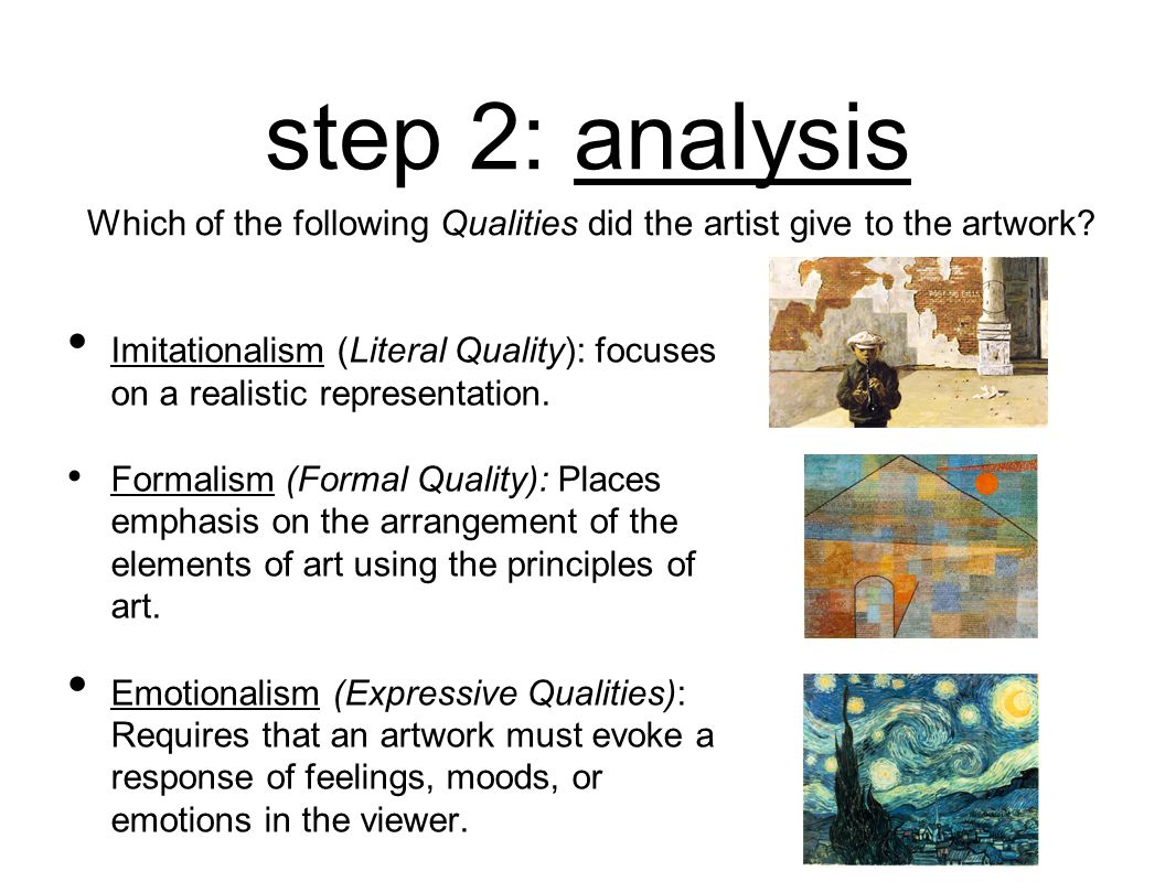 step 2: analysis Which of the following Qualities did the artist give to the artwork