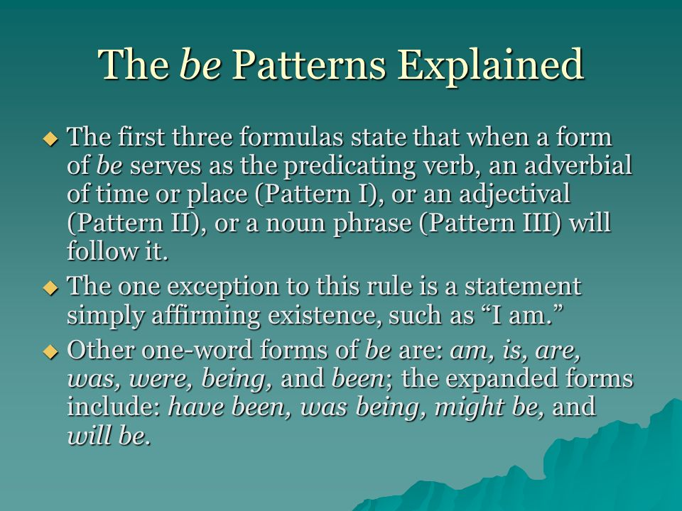 The be Patterns Explained