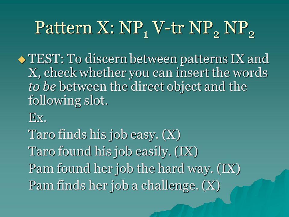 Pattern X: NP1 V-tr NP2 NP2