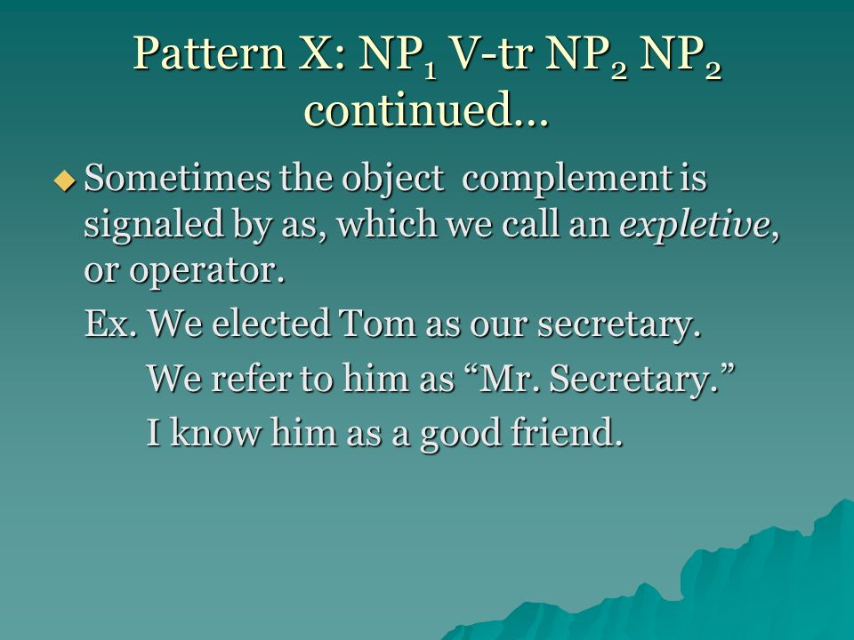 Pattern X: NP1 V-tr NP2 NP2 continued…