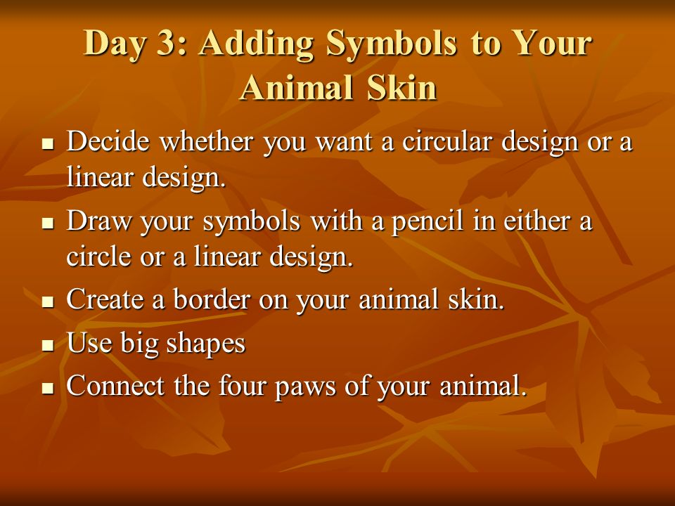 Day 3: Adding Symbols to Your Animal Skin