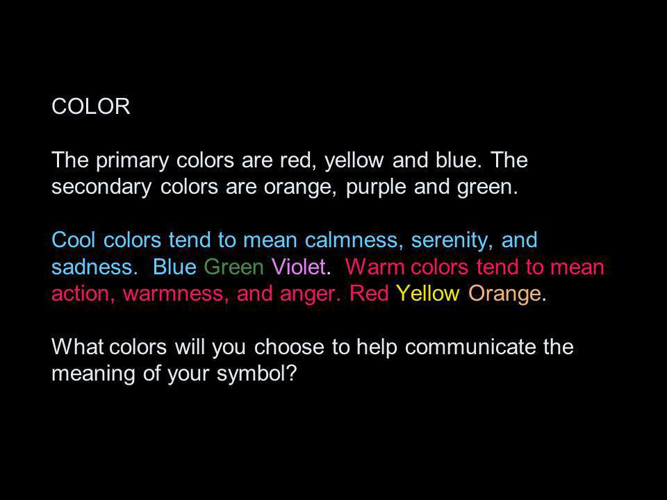 COLOR The primary colors are red, yellow and blue