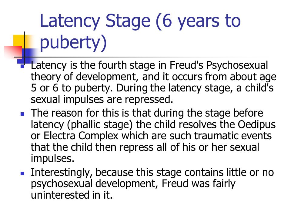 Latency Stage (6 years to puberty)