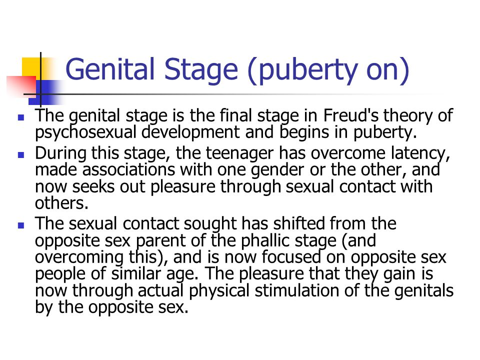 Genital Stage (puberty on)