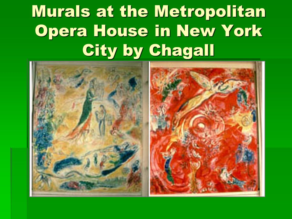 Murals at the Metropolitan Opera House in New York City by Chagall