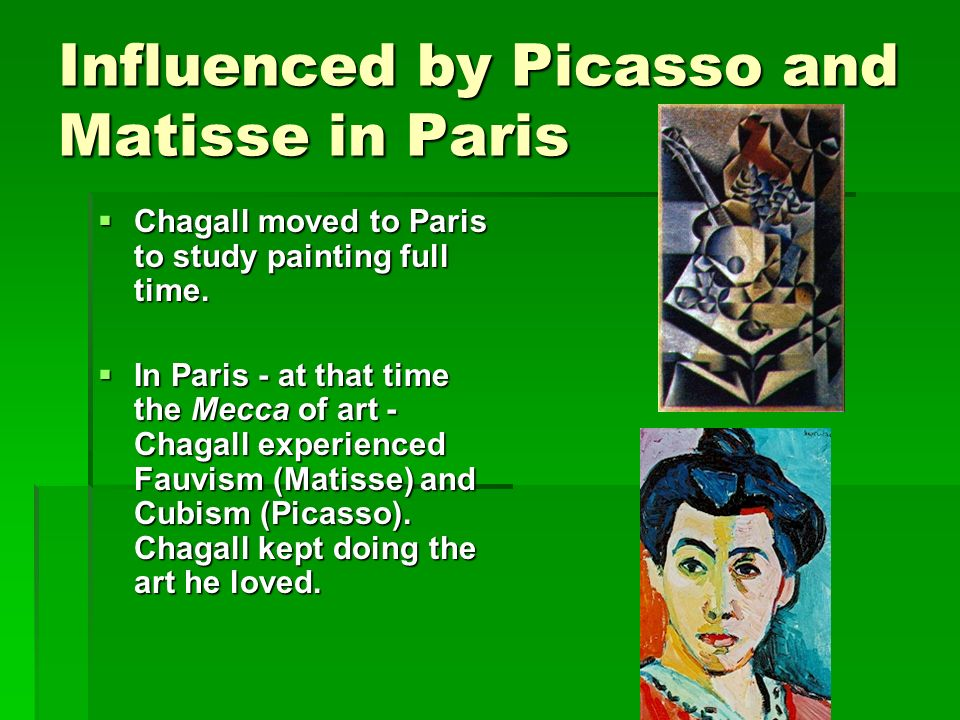 Influenced by Picasso and Matisse in Paris