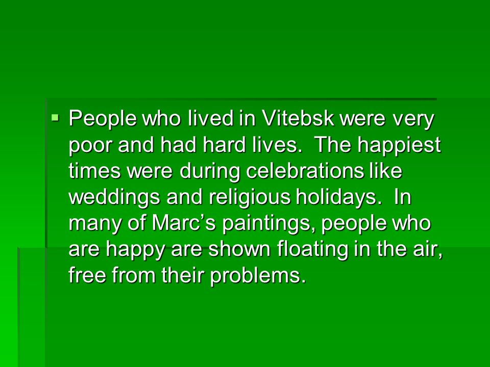 People who lived in Vitebsk were very poor and had hard lives