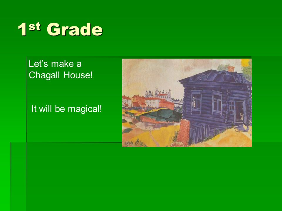 1st Grade Let's make a Chagall House! It will be magical!