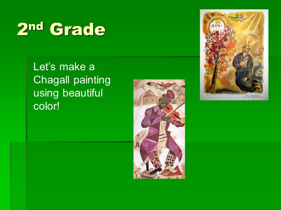 2nd Grade Let's make a Chagall painting using beautiful color!
