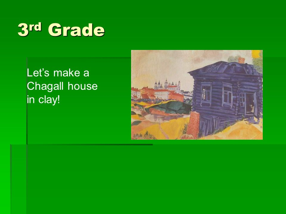 3rd Grade Let's make a Chagall house in clay!