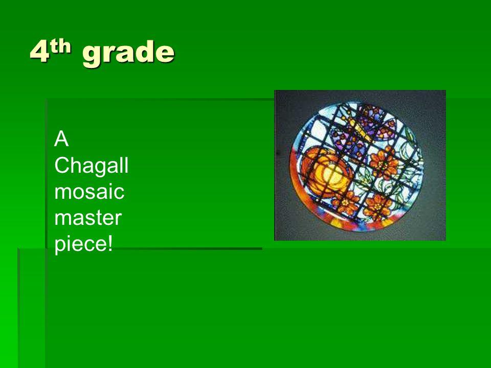 4th grade A Chagall mosaic master piece!