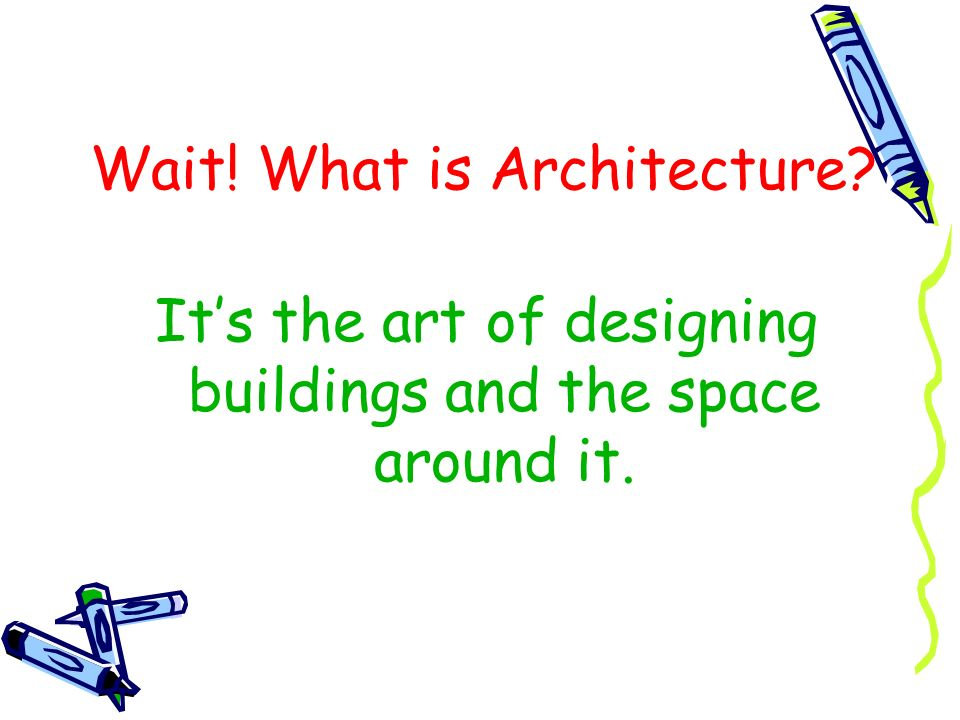Wait! What is Architecture